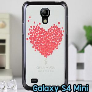 M862-09 เคสแข็ง Samsung Galaxy S4 Mini ลาย Only You