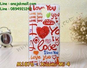 M1876-21 เคสยาง Xiaomi Mi 4 ลาย I Love You