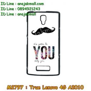 M2797-04 เคสแข็ง True Lenovo 4G A2010 ลาย You only You
