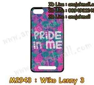 M2943-25 เคสยาง Wiko Lenny 3 ลาย Pride in Me
