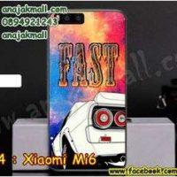 M3334-12 เคสแข็ง Xiaomi Mi6 ลาย Fast 01