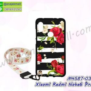 M4587-03 เคสยาง Xiaomi Redmi Note6Pro ลาย Flower V03 พร้อมสายคล้องคอ