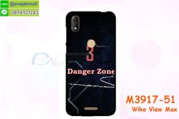 M3917-51 เคสยาง Wiko View Max ลาย DangerZone3